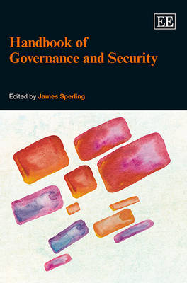 Handbook of Governance and Security by James Sperling