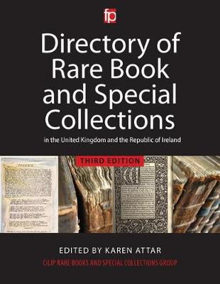 Directory of Rare Book and Special Collections in the UK and Republic of Ireland by Karen Attar