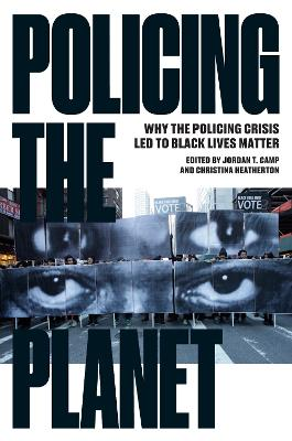 Policing the Planet by Jordan T. Camp