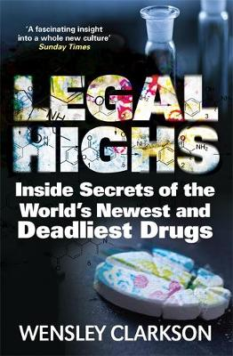 Legal Highs by Wensley Clarkson