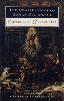 The Dedalus Book of Roman Decadence by Geoffrey Farrington