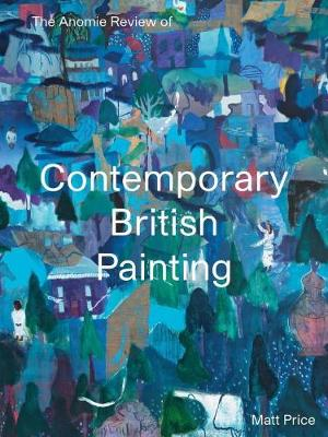 The Anomie Review of Contemporary British Painting book