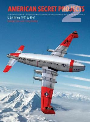 American Secret Projects Vol 2: Airlifters by George Cox