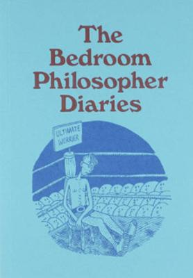 Bedroom Philosopher Diaries by Justin Heazlewood