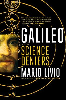 Galileo: And the Science Deniers by Mario Livio