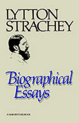 Biographical Essays by Lytton Strachey