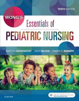 Wong's Essentials of Pediatric Nursing by