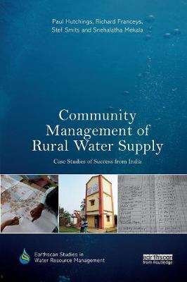 Community Management of Rural Water Supply: Case Studies of Success from India book