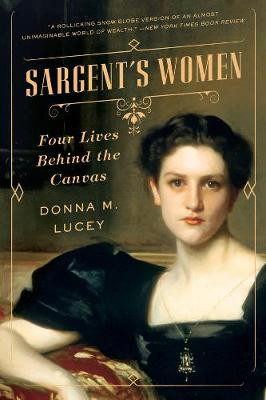 Sargent's Women by Donna M. Lucey