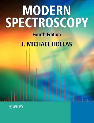 Modern Spectroscopy by J. Michael Hollas