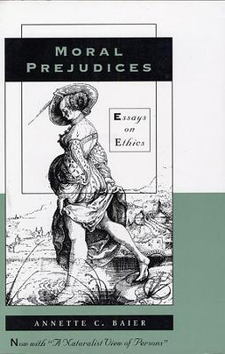 Moral Prejudices by Annette C. Baier