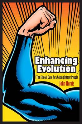 Enhancing Evolution by John Harris