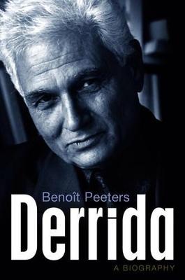 Derrida by Benoit Peeters