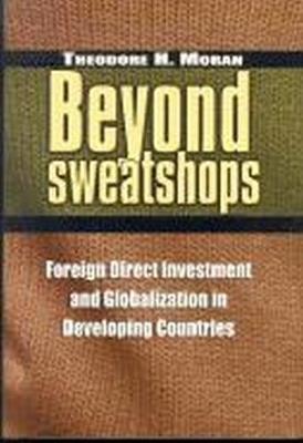 Beyond Sweatshops by Theodore H. Moran