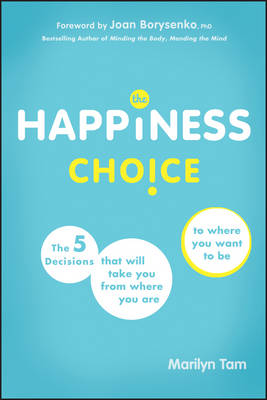 The Happiness Choice by Marilyn Tam