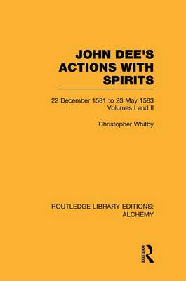 John Dee's Actions with Spirits (Volumes 1 and 2) book