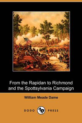From the Rapidan to Richmond and the Spottsylvania Campaign (Dodo Press) book