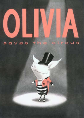 Olivia Saves The Circus by Falconer