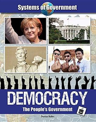 Systems of Government: Democracy: The People's Government by Denice Butler