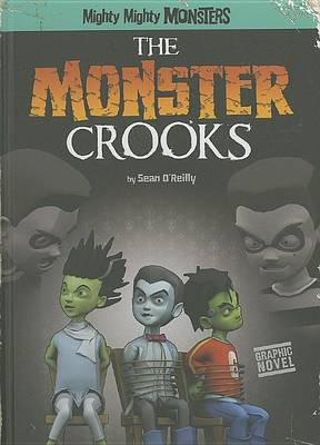 The Monster Crooks by Sean O'Reilly