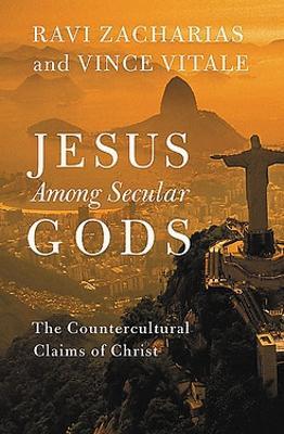 Jesus Among Secular Gods by Ravi Zacharias