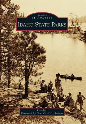 Idaho State Parks by Rick Just