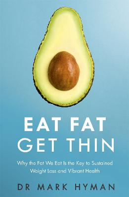 Eat Fat Get Thin by Mark Hyman