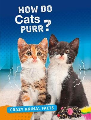How Do Cats Purr? by Nancy Furstinger