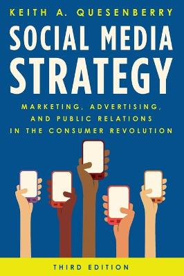 Social Media Strategy: Marketing, Advertising, and Public Relations in the Consumer Revolution by Keith A. Quesenberry