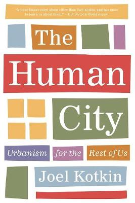 The Human City by Joel Kotkin