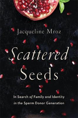 Scattered Seeds by Jacqueline Mroz