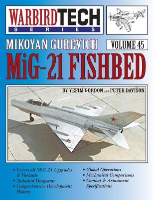 Mikoyan Gurevich MIG-21 Fishbed - Warbirdtech Vol. 45 by Gordon Yefim