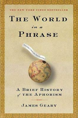 The World in a Phrase by James Geary