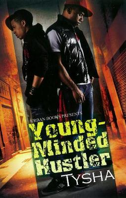 Young-minded Hustler by Tysha