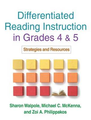 Differentiated Reading Instruction in Grades 4 and 5 by Sharon Walpole