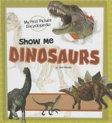 Show Me Dinosaurs: My First Picture Encyclopedia book