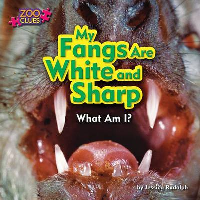 My Fangs Are White and Sharp book