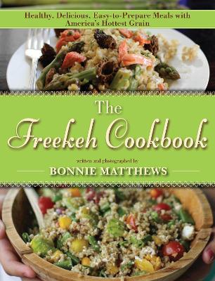 The Freekeh Cookbook by Bonnie Matthews