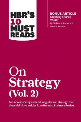 HBR's 10 Must Reads on Strategy, Vol. 2 by Harvard Business Review