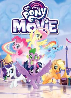 My Little Pony: Movie Adaptation by Justin Eisinger
