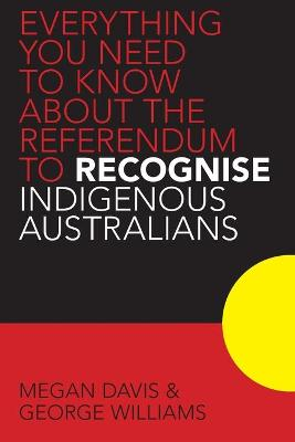 Everything you Need to Know About the Referendum to Recognise Indigenous Australians book
