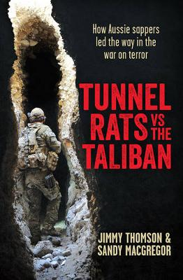 Tunnel Rats vs the Taliban by Sandy MacGregor