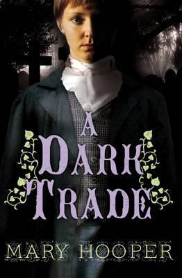 Dark Trade by Mary Hooper