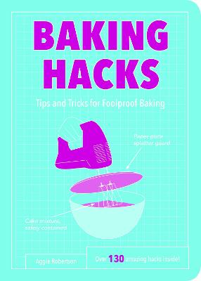 Baking Hacks by Aggie Robertson