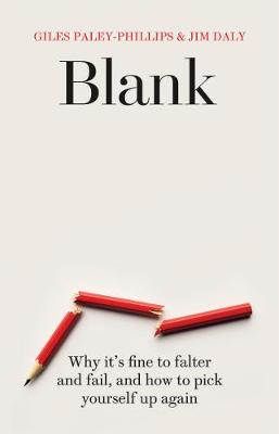 Blank: Why it's fine to falter and fail, and how to pick yourself up again book