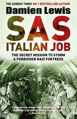 SAS Italian Job: The Secret Mission to Storm a Forbidden Nazi Fortress by Damien Lewis