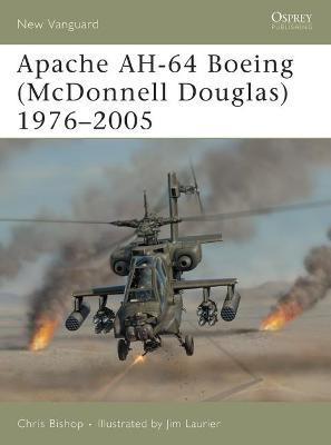 Apache AH-64 Boeing (McDonnell Douglas) 1975-2005 by Chris Bishop