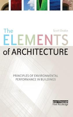 Elements of Architecture by Dr. Scott Drake