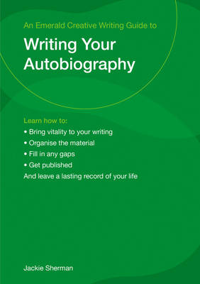 Guide To Writing Your Autobiography by Jackie Sherman