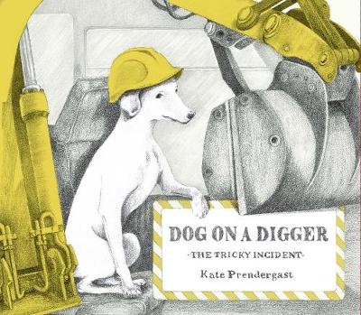 Dog On A Digger by Kate Prendergast